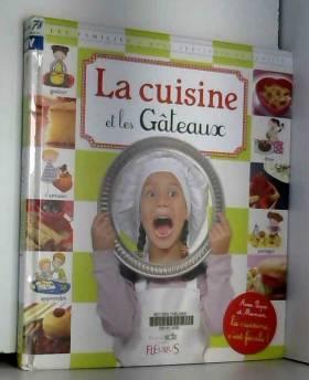 Anna Piot, Marianne Dupuy-Sauze, Marie... - La cuisine et les Gâteaux