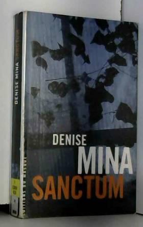 Denise Mina et Isabelle Maillet - Sanctum