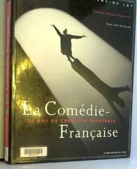Joël Huthwohl, Laurencine Lot et Marcel Bozonnet - La Comédie française : 30 ans de création théâtrale