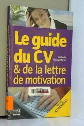 Isabelle Wackenheim - Le guide du CV et de la lettre de motivation