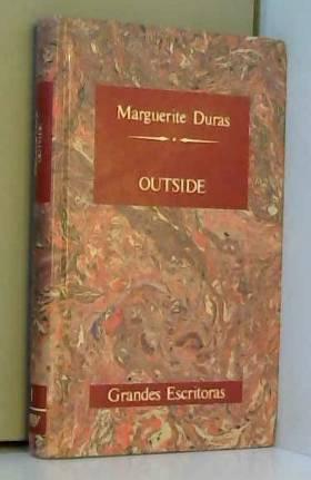 Marguerite Duras - OUTSIDE