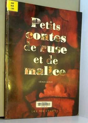Cécile Gagnon - Petits contes de ruse et de malice