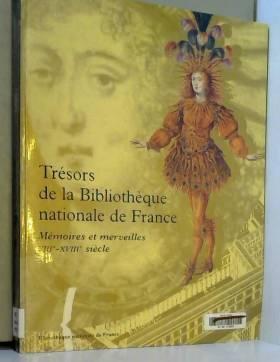 Collectif et Marie-Hélène Tesnière - Trésors de la Bibliothèque nationale de France. : Volume 1, Mémoires et merveilles,...