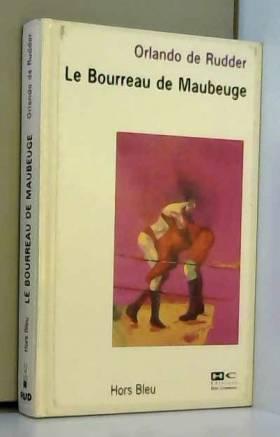 Orlando de Ridder - Le Bourreau de Maubeuge