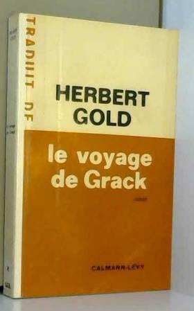 Herbert Gold et J. Bloch-Michel - Le Voyage de Grack