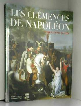 Les clémences de Napoléon :...