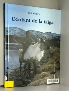 Blid Alsbirk - L'Enfant de la taïga