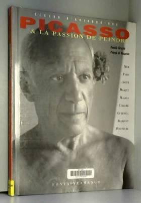 Picasso et la passion de...