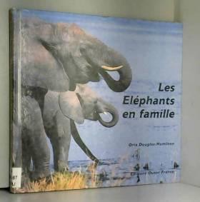 Douglas Hamilton - Les Eléphants en famille