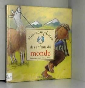 Karine-Marie Amiot et Myriam Mollier - Mes comptines des enfants du monde