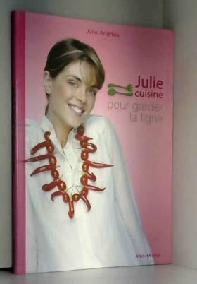 Julie cuisine pour garder...
