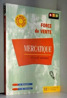 Ugo Brassart et Jean-Marie Panazol - Mercatique BTS force de vente 1ère et 2ème années. Edition 2001