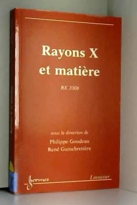 Rayons X et matière : RX 2006