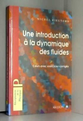 Michel Rieutord - Introduction à la dynamyque des fluides : Cours avec exercices corrigés