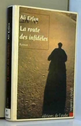 Ali Erfan - La Route des infidèles