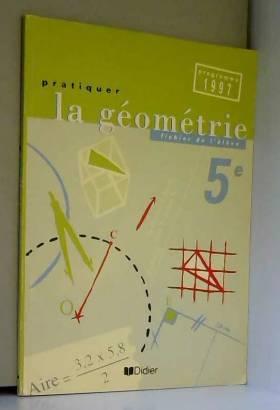 André, Diddry et Iochum - Pratiquer la géométrie 5e, édition 1997. Fichier élève