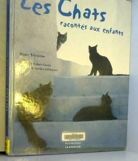 Hans Silvester - Les chats racontés aux enfants
