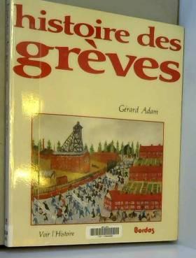 Gérard Adam - Histoire des grèves