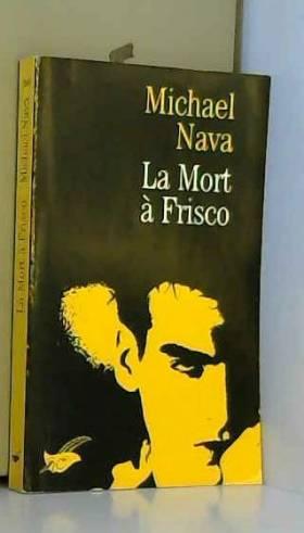 M. Nava - La Mort à Frisco