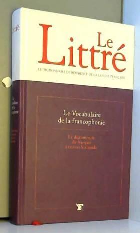 Collectif - Le Littré - Le Vocabulaire du français des provinces
