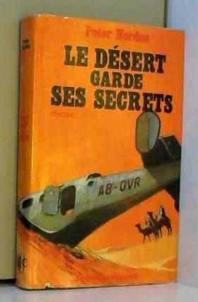 Peter Norden - Le désert garde ses secrets / Norden, Peter / Réf37305
