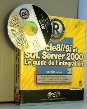 Stephen Chelack - Oracle 8i/9i et SQL Server 2000 : le guide de l'intégration (+ CD ROM)