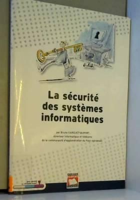 La sécurité des systèmes...