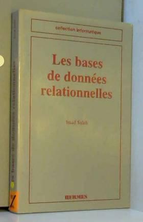Imad Saleh - Les bases de données relationnelles : Conception et réalisation