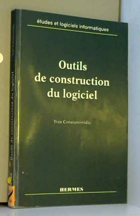 Yves Constantinidis - Outils de construction du logiciel