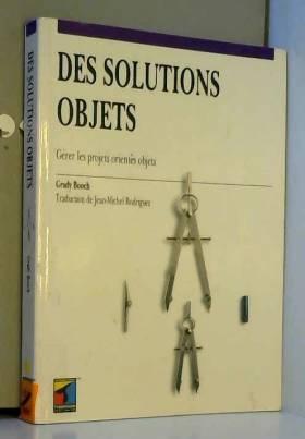 Grady Booch - Des Solutions objets
