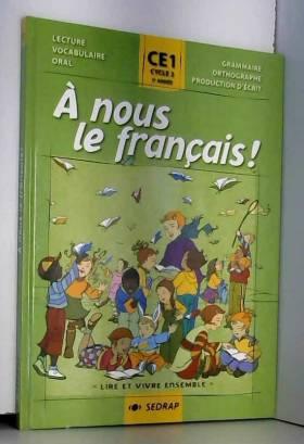 Collectif Sedrap - nous le franais ! CE1 CE1 (Le manuel )