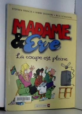 Stephen Francis - Madame & ÁEve Tome 3 : La coupe est pleine