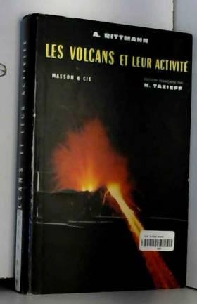 Rittman - Les volcans et leur activité