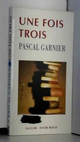 Pascal Garnier - Une fois trois