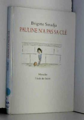 Brigitte Smadja - Pauline n'a pas sa clé
