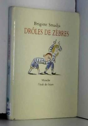 Brigitte Smadja - Drôles de zèbres