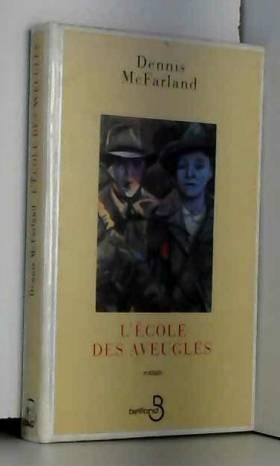 Dennis McFARLAND et Dominique RINAUDO - L'École des aveugles
