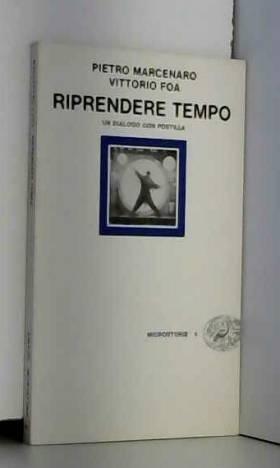 Pietro Foa Marcenaro - Riprendere tempo