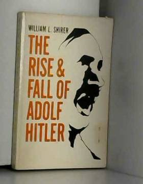 William Shirer - The rise and Fall of Hitler