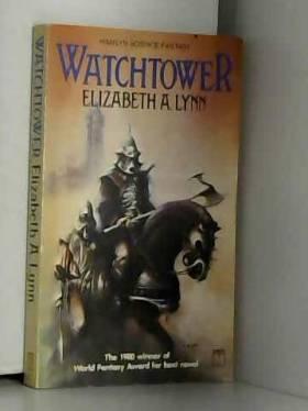 Elizabeth A. Lynn - Watchtower