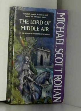Michael Scott Rohan - The Lord of Middle Air