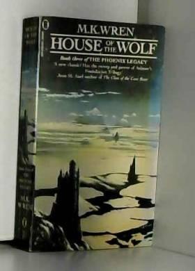 M. K. Wren - House of the Wolf