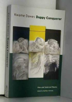 Kwame Dawes et Matthew Shenoda - Duppy Conqueror: New and Selected Poems