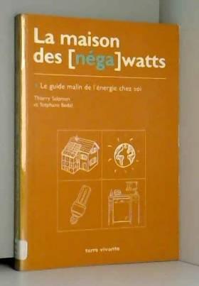 La Maison des [néga] watts....