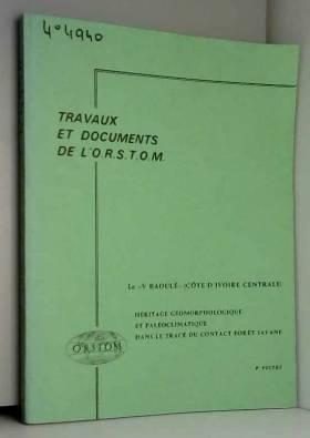 Pierre Peltre - Le V baoulé : Côte d'Ivoire centrale, héritage géomorpho logique et paléoclimatique dans le tracé...