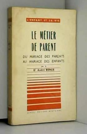 Berge (André) - Le métier de parent