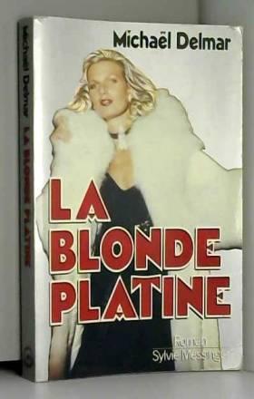 Michaël Delmar - La Blonde platine