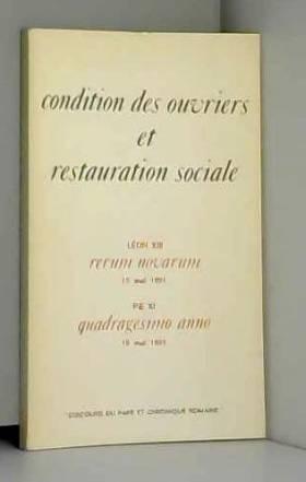 Collectif - Condition des ouvriers et restauration sociale (Léon XIII et Pie XI)