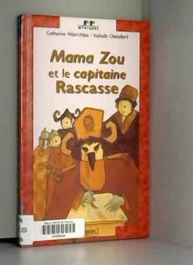 Isabelle Chatellard et Catherine Nesi-Urbas - Mama Zou et le capitaine Rascasse