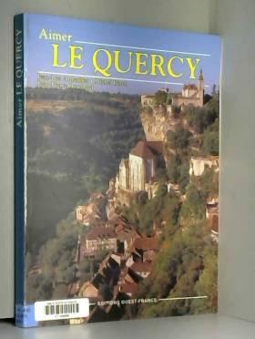 Jean-Luc Aubarbier et Michel Binet - Aimer le Quercy